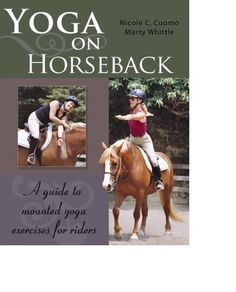 Yoga on Horseback: A Guide to Mounted Yoga Exercises for Riders:Amazon:Books
