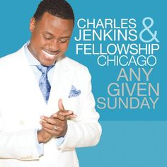 "#BuyGospelMusic ""Any Given Sunday"" by Charles Jenkins & Fellowship Chicago 