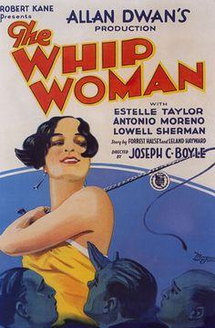 The Whip Woman (1928) Stars: Estelle Taylor, Antonio Moreno, Lowell Sherman, Hedda Hopper, Loretta Young, Julanne Johnston ~  Director: Joseph C. Boyle