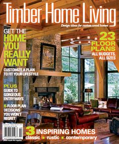 Timber Home Living October 2013. Download Your Digital Copy At  TimberHomeLiving.com. Timber