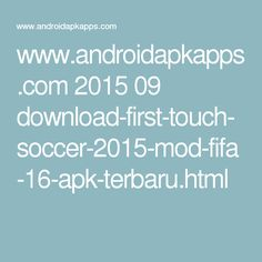 www.androidapkapps.com 2015 09 download-first-touch-soccer-2015-mod-fifa-16-apk-terbaru.html