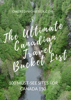 The Ultimate Canadian Travel Bucket List: 100 Must-See Sites for Canada 150 | Pinned from: One Red Phone Box