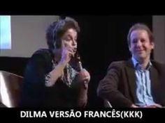 Dilma Rousseff falando francês:é rir pra não chorar