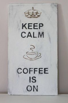 """Mmm I love coffee. This would go perfect with my coffee themed kitchen! One of the few """"Keep Calm"""" sayings that doesn't annoy me. I love coffee though! Coffee Talk, Coffee Is Life, I Love Coffee, Coffee Break, Morning Coffee, Coffee Shop, Coffee Cups, Coffee Coffee, Coffee Lovers"""