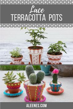 Lace Terra Cotta Pots - make the cutest succulent pots using lace and Aleene's Tacky Glue on terra cotta pots!!  Cute for gifts or DIY summer party decor #Aleenes #Partyideas #TackyGlue #TerraCotta #Cactus #Cacti #Succulents #SoCalStyle #Succulents #HerbGarden #Lace #Ribbon #CincoDeMayo #MexiBoho #ShabbyChic