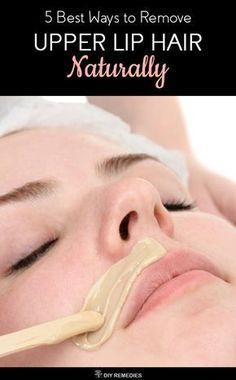 5 Best ways to Remove Upper Lip Hair Naturally Wondering what are those natural remedies? Then have a look at the below-mentioned home remedies and follow them regularly to get a permanent removal of upper lip hair. #Upperliphair