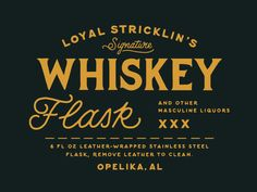 I had a pleasure of working closely with Loyal Stricklin for the labeling of their new Signature Whiskey Flask.  Here is a close up of the label.