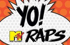 """""""YO....MTV Raps"""""""