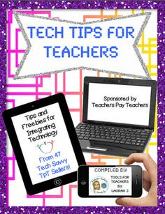 Tech Tips for Teachers: An Ebook Download this free ebook created by 50 teacher-authors on TPT.  You will enjoy 50 tech tips for the classroom, links to 50 freebie products and a huge collection of links to great tpt products.    Sarah Anne :)