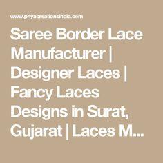 Saree Border Lace Manufacturer | Designer Laces | Fancy Laces Designs in Surat, Gujarat | Laces Manufacturer in Surat, India | Priya creation