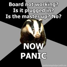 backstage badger...did you check the fuse box?