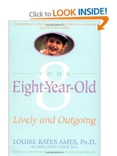 Your Eight Year Old: Lively and Outgoing: Louise Bates Ames, Carol Chase Haber: 9780440506812: Amazon.com: Books
