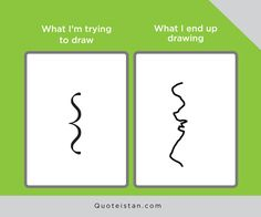 What I'm trying to draw Vs What I end up drawing