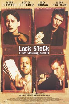 Lock, Stock and Two Smoking Barrels (1998)- my all time favourite; could watch it over and over and over.