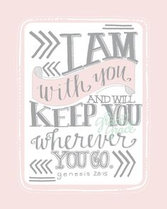 8x10 Giclee Print - Christian Art - I Am With You and Will Keep You -  Valentines Day, Girls Nursery, Pink and Grey, Hand Typography