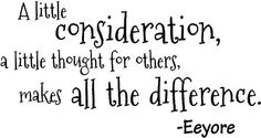 Amazon.com: A little consideration, a little thought for others, make all the difference. Eeyore wall art wall quote wall saying: Baby