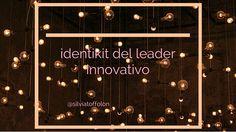 Chi è un leader innovativo? Lo sai riconoscere? Ecco alcuni indizi