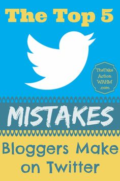 The  Top 5 Mistakes Bloggers Make on Twitter http://thetakeactionwahm.com/the-top-5-mistakes-bloggers-make-on-twitter/