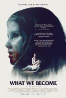 What We Become Online. Watch What We Become Online HD Stream online subtitle. Get Full Watch What We Become (2016) Online. A family of four is quarantined in their home as a virulent strand of the flu spreads into town and they are forced to the extreme to escape alive.