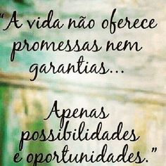 Citação My interpretation with appologies : . Life do not offers or made promises . gives possibilities and opportunities. Words Quotes, Me Quotes, Motivational Quotes, Inspirational Quotes, Sayings, More Than Words, Some Words, Start Ups, E-mail Marketing