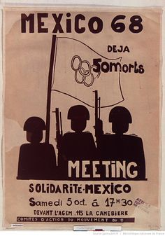 [Mai 1968]. Mexico 68. Déjà 50 morts. Meeting solidarité Mexico..., samedi 5 oct., [septembre 1968], Atelier populaire Marseille : [affiche] / [non identifié] Mexico 68, Mai 68, All The Colors, Paris, Movie Posters, Photos, Design, Mexican Style, History