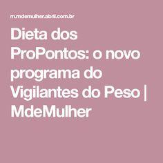 Dieta dos ProPontos: o novo programa do Vigilantes do Peso   MdeMulher