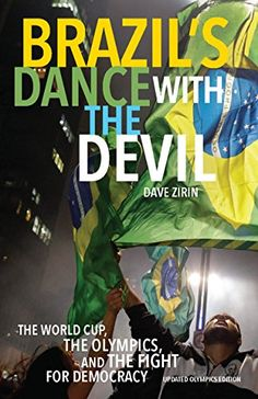 Brazil's Dance With The Devil: The World Cup, The Olympics And The Fight For Democracy  by Dave Zirin - #rioolympics #2016olympics #rio2016 #olympics