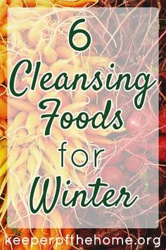 What we eat and drink can provide natural ways to support, cleanse, and nourish ourselves. It's so important to clean out our bodies and really support our immune systems during the winter. These 6 cleansing foods are just the thing to include in your diet this winter!