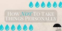 How Not To Take Things Personally | Kate Tilton, Connecting Authors & Readers