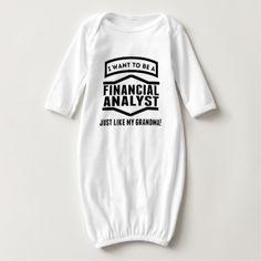 Financial Analyst Just Like My Grandma Infant Gown T Shirt, Hoodie Sweatshirt