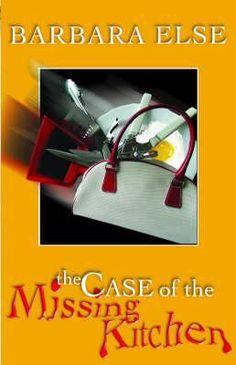 Cover image for The case of the missing kitchen Missing Child, Crime Fiction, Ex Husbands, Kiwi, Cinderella, Literature, Writer, Career, Novels