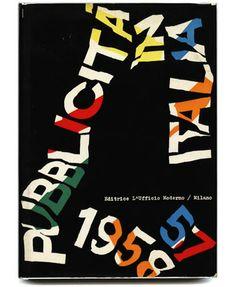 [PUBBLICITA] Franco Grignani [Designer], Libero Bigiaretti [introduction]: PUBBLICITA IN ITALIA 1957  1958. Milan: L'Ufficio Moderno, 1957.