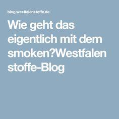 Wie geht das eigentlich mit dem smoken?Westfalenstoffe-Blog
