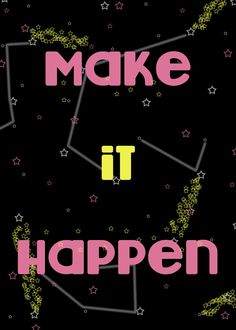 Make It Happen #makeithappen #quote #inspiration