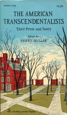 The American Transcendentalist 1957 by Perry Miller. Cover by Edward Gorey.