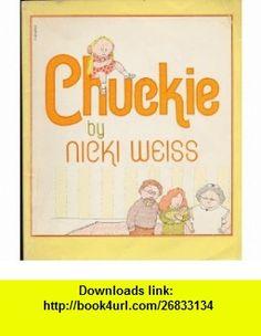 Chuckie (9780590329798) Nicki Weiss , ISBN-10: 0590329790  , ISBN-13: 978-0590329798 ,  , tutorials , pdf , ebook , torrent , downloads , rapidshare , filesonic , hotfile , megaupload , fileserve
