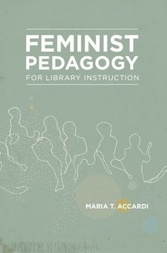 Library Juice » Just published: Feminist Pedagogy for Library Instruction