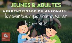 Jeunes & Adultes – Apprentissage Du Japonais : Les Avantages Que Vous Avez Sur Les Enfants – Visa Japon