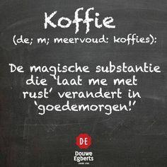 De definitie van koffie. Goedemorgen!
