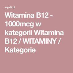 Witamina B12 - 1000mcg w kategorii Witamina B12 / WITAMINY / Kategorie