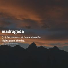 Madrugada: the moment at dawn when the night greets the day | If you would like to travel across the USA for Free or at a significant discount, sign up with SQM to save 50% on airfare and up to $50.00 of each USA Bus Ticket.  www.sqm.ca/welcome  Wanderlust, traveler, travel ideas, travel tips, vocabulary, Travel inspiration, Traveller, travel packages, Travel Hacks