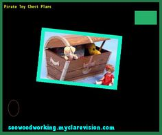 Pirate Toy Chest Plans 141613 - Woodworking Plans and Projects!