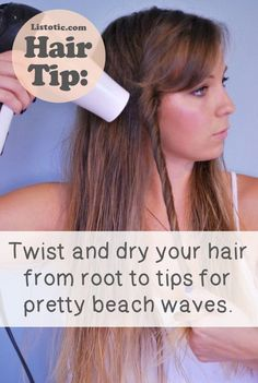 """Twist and dry your hair from root to tips for pretty beach waves."" ...Not sure I believe this, but worth a try!"