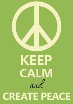 keep calm and create PEACE. Okay, I have to post this one! Keep Calm Posters, Keep Calm Quotes, Quotes To Live By, Me Quotes, Peace On Earth, World Peace, Mantra, Keep Calm Signs, Give Peace A Chance
