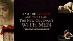 I Am The Passover and The Lamb, The New Covenant with Men - TrumpetCallo...
