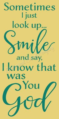 Sometimes I look up smile and say I know that was you God - Reusable Plastic Mylar Stencil, Sign Stencil Prayer Verses, Faith Prayer, Bible Verses Quotes, Faith Quotes, Me Quotes, Scriptures, Look Up Quotes, Faith In Love, I Love God