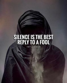 Positive Quotes : QUOTATION – Image : Quotes Of the day – Description Silence is the best reply to a fool. Sharing is Power – Don't forget to share this quote ! Wisdom Quotes, True Quotes, Quotes To Live By, Motivational Quotes, Inspirational Quotes, Qoutes, Swag Quotes, Strong Quotes, Positive Quotes