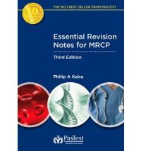 Essential Revision Notes for MRCP  Edited by Philip A. Kalra