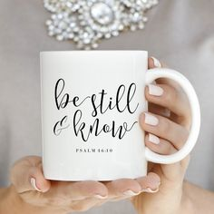 Be Still & Know Coffee Mug