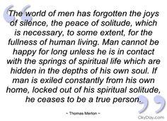 thomas merton peace quotes | ... of men has forgotten the joys of - Thomas Merton - Quotes and sayings